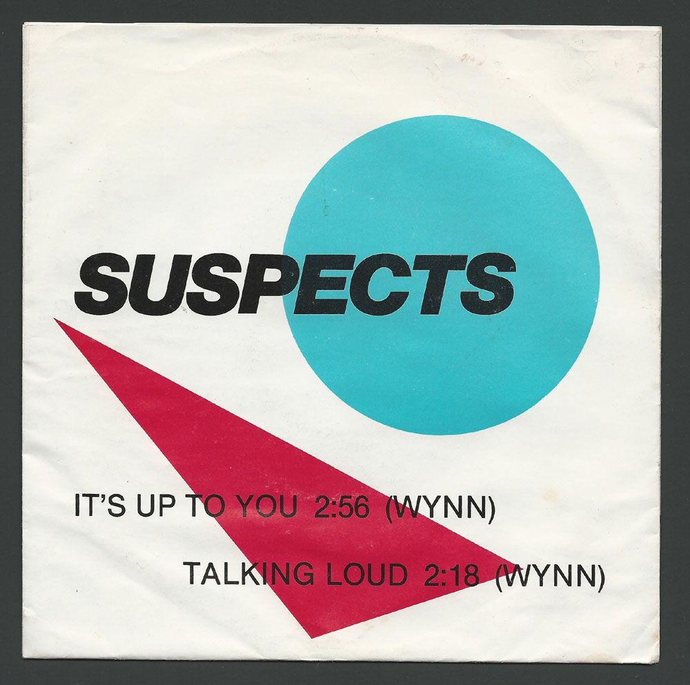 SUSPECTS ~ It's Up To You 7in. (1979)