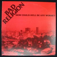 BAD RELIGION ~ How Could Hell Be Any Worse? LP (Epitaph 1982)